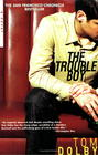 Tom Dolby - The Trouble Boy