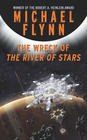 Flynn, Michael Wreck of the Rivers of Stars, The (Firestar #5)