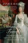 Janice  Hadlow, The Strangest Family: The Private Lives of George III, Queen Charlotte and the Hanoverians