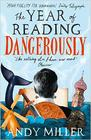 Andy Miller , The Year of Reading Dangerously: How Fifty Great Books Saved My Life