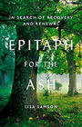 Lisa Samson, Epitaph for the Ash: In Search of Recovery and Renewal