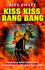 Mike Ripley, Kiss Kiss, Bang Bang