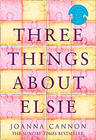 Joanna Cannon Three Things About Elsie