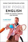 Ben Fogle English: A Story of Marmite, Queuing and Weather