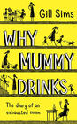Gill Sims, Why Mommy Drinks: The Diary of an Exhausted Mom