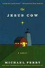 Michael  Perry, The Jesus Cow