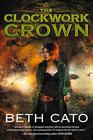 Beth Cato , The Clockwork Crown