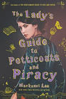 Mackenzi Lee, The Lady's Guide to Petticoats and Piracy
