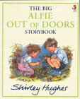 The Big Alfie Out Of Doors Storybook. Shirley Hughes
