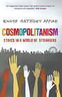 Kwame Anthony Appiah, Cosmopolitanism: Ethics in a World of Strangers