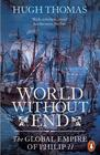 Hugh  Thomas , World Without End: The Global Empire of Philip II