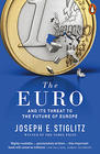 Joseph Stiglitz, The Euro: And its Threat to the Future of Europe