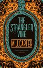 M. J.  Carter The Strangler Vine