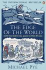 Michael  Pye, Edge of the World: How the North Sea Made Us Who We Are