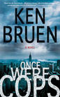 Ken Bruen, Once Were Cops