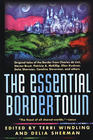 Welcome to Bordertown Kushner, Ellen (ed.) , Black, Holly (ed.