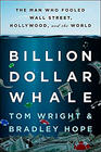 Tom Wright, Billion Dollar Whale: The Man Who Fooled Wall Street, Hollywood, and the World