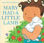 Mary had a Little Lamb by Kate Willis Crowley
