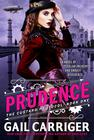 Gail Carriger, Prudence (The Custard Protocol #1)