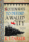 K. J. Parker, Sixteen Ways to Defend a Walled City