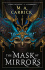 M.A. Carrick, The Mask of Mirrors