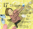 17 Things I'm not allowed to do anymore by Jenny Offill and Nancy Carpenter