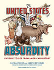 Dave  Anthony, The United States of Absurdity: Untold Stories from American History