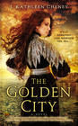J. Kathleen Cheney – Golden City