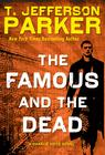 T. Jefferson Parker, Famous and the Dead, The (Charlie Hood #6)