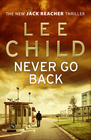 Lee Child Never Go Back (Jack Reacher #18)