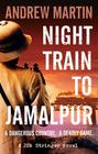 Andrew Martin – Night Train to Jamalpur