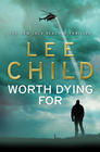 Lee Child Worth Dying For (Jack Reacher)