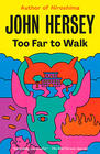 John Hersey, Too Far to Walk