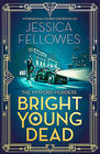 Jessica Fellowes, Bright Young Dead (Mitford Murders #2)