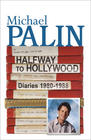 Michael Palin, Halfway To Hollywood: Diaries 1980 to 1988