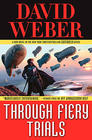 David Weber, Through Fiery Trials