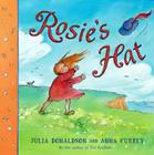 Rosie's Hat by Julia Donaldson and Anna Currey