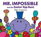 Roger Hargreaves, Mr. Impossible and the Easter Egg Hunt (Mr. Men and Little Miss Celebrations)