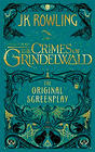 J. K. Rowling Fantastic Beasts: The Crimes of Grindelwald - The Original Screenplay