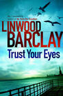 Trust Your Eyes (Linwood Barclay)