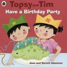 Topsy and Tim Have a Birthday Party by Jean Adamson