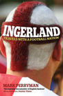 Mary Perryman, Ingerland: Travels With a Football Nation