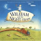 William and the night-train. Mij Kelly and Alison Jay.