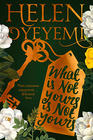Helen Oyeyemi – What is Not Yours is Not Yours