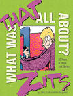 Jerry Scott, What Was That All About? 20 Years of Our Favorite Zits Strips and Stories