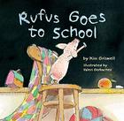 Rufus goes to School by Kim T Griswell