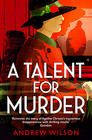 Andrew Wilson, A Talent For Murder