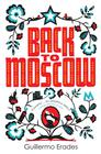 Guillermo Erades, Back to Moscow