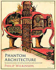 Philip Wilkinson, Phantom Architecture