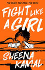 Sheena Kamal, Fight Like a Girl